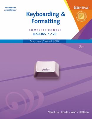 Keyboarding & Formatting Essentials: Complete Course Lessons 1-120 [With CDROM] 9780538729802