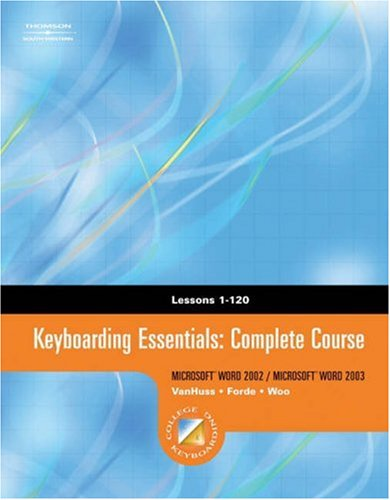 Keyboarding & Formatting Essentials, Complete Course, Lessons 1-120 9780538727969