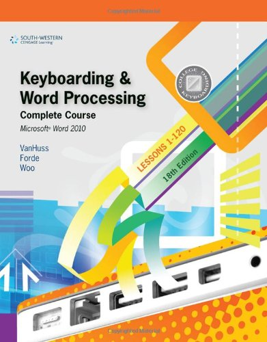 Keyboarding & Word Processing, Complete Course, Lessons 1-120: Microsoft Word 2010 9780538496476