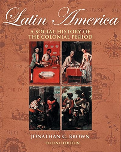 Latin America: A Social History of the Colonial Period (with Infotrac) [With Infotrac] 9780534642334