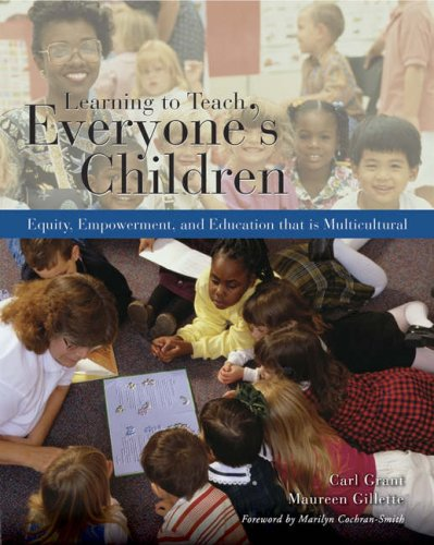 Learning to Teach Everyone's Children: Equity, Empowerment, and Education That Is Multicultural 9780534644673