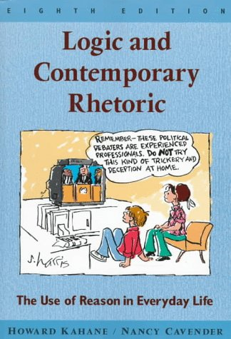 Logic and Contemporary Rhetoric: The Use of Reason in Everyday Life 9780534524708