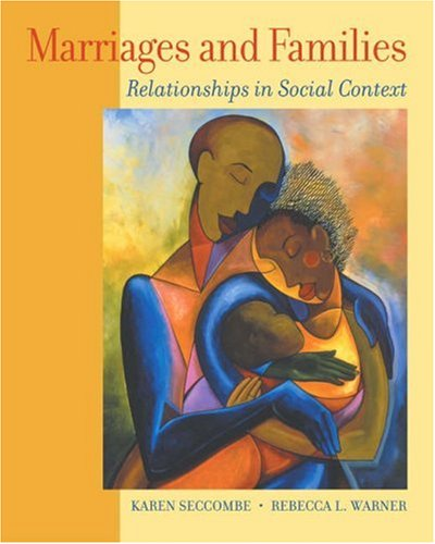 Marriage and Families: Relationships in Social Context [With CDROM and Infotrac] 9780534558819