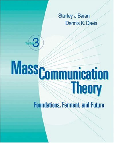 Mass Communication Theory: Foundations, Ferment, and Future [With Infotrac] 9780534561635