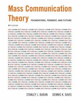 Mass Communication Theory: Foundations, Ferment, and Future [With Infotrac] 9780534637972