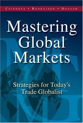 Mastering Global Markets: Strategies for Today's Trade Globalist 9780538726658