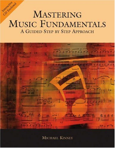 Mastering Music Fundamentals: A Guided Step by Step Approach [With CDROM] 9780534618346