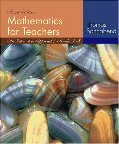 Mathematics for Teachers: An Interactive Approach for Grades K-8 [With CDROM and Infotrac] 9780534403744