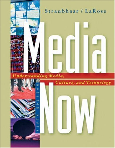 Media Now: Understanding Media, Culture, and Technology [With 1pass] 9780534647087