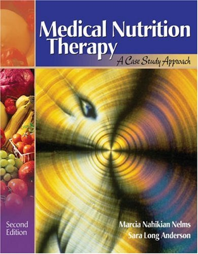 Medical Nutrition Therapy: A Case Study Approach [With Infotrac] 9780534527099