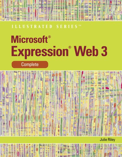 Microsoft Expression Web 3 Illustrated, Complete 9780538749558