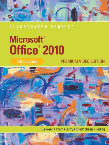 Microsoft Office 2010 Illustrated, Introductory, First Course 9780538747158