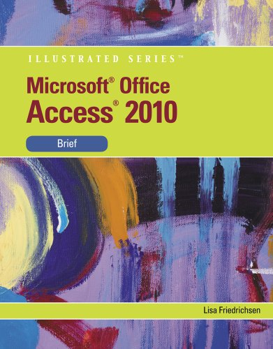 Microsoft Access 2010 Illustrated, Brief 9780538748278