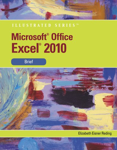 Microsoft Office Excel 2010, Illustrated Brief 9780538749282
