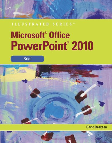 Microsoft PowerPoint 2010 Illustrated, Brief 9780538748308