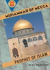 Muhammad of Mecca: Prophet of Islam