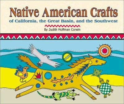 Native American Crafts of California, the Great Basin, and the Southwest 9780531155929