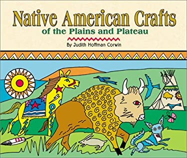 Native American Crafts of the Plains and Plateau 9780531155950