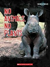 No Animals, No Plants: Species at Risk
