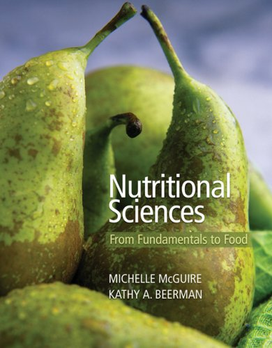 Nutritional Sciences: From Fundamentals to Food (with Table of Food Composition Booklet and Infotrac 2-Semester Printed Access Card) [With Table of Fo 9780534537173