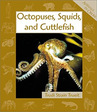 Octopuses, Squids, and Cuttlefish 9780531163771