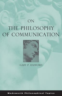 On the Philosophy of Communication 9780534595746