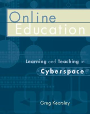 Online Education: Learning and Teaching in Cyberspace 9780534506896