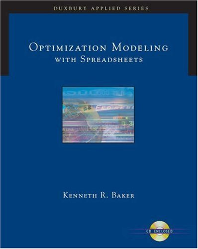 Optimization Modeling with Spreadsheets [With CDROM] 9780534494742
