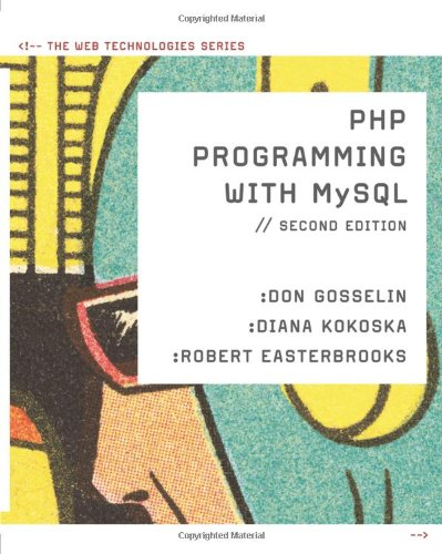 PHP Programming with MySQL: The Web Technologies Series 9780538745840
