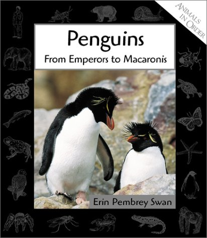 Penguins: From Emperors to Macaronis 9780531122648