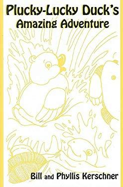 Plucky-Lucky Duck's Amazing Adventure 9780533156474