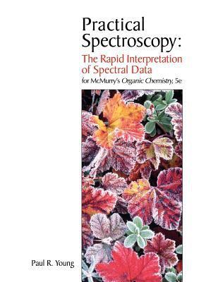 Practical Spectroscopy: The Rapid Interpretation of Spectral Data - 5th Edition