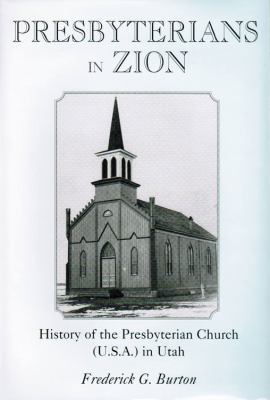 Presbyterians in Zion: History of the Presbyterian Church (U.S.A.) in Utah 9780533161546