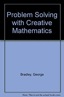 Problem Solving with Creative Mathematics 9780534243609