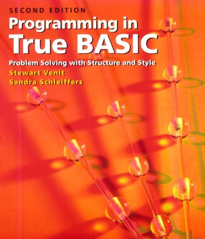 Programming in True Basic: Problem Solving with Structure and Style 9780534953515