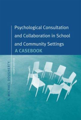 Psychological Consultation and Collaboration: A Casebook 9780534575335