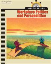 Quick Skills: Workplace Politics & Personalities