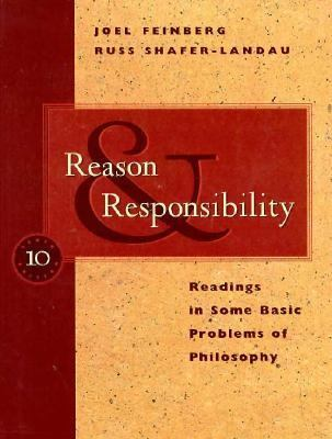 Reason and Responsibility: Readings in Some Basic Problems of Philosophy 9780534543518