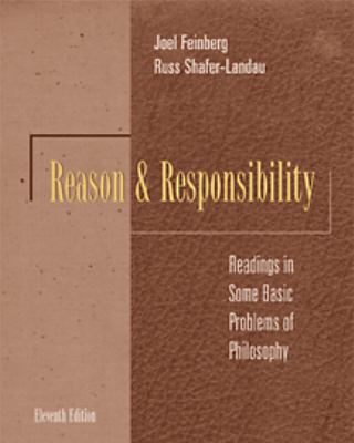 Reason and Responsibility: Readings in Some Basic Problems of Philosophy 9780534573522