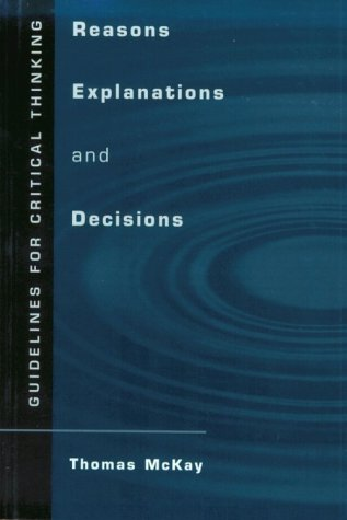 Reasons, Explanations, and Decisions: Guidelines for Critical Thinking 9780534574116
