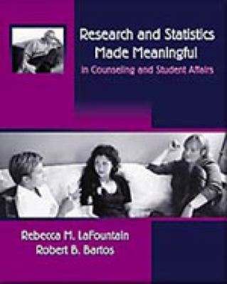 Research and Statistics Made Meaningful in Counseling and Student Affairs (with Infotrac) [With Infotrac] 9780534581671