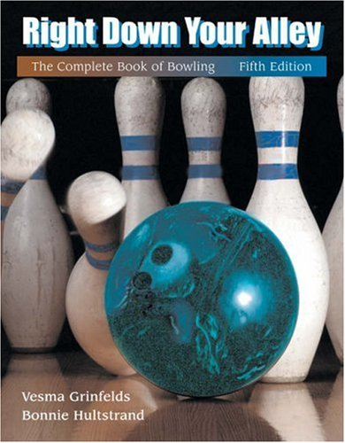 Right Down Your Alley: The Complete Book of Bowling 9780534515751