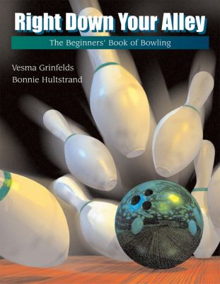 Right Down Your Alley: The Beginner's Book of Bowling 9780534560317
