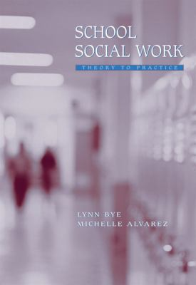 School Social Work: Theory to Practice 9780534547974