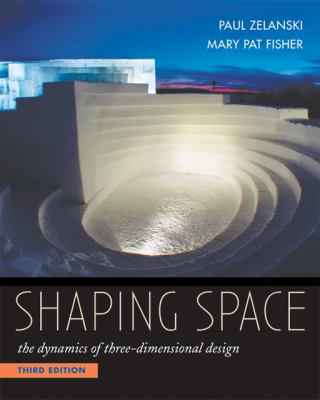 Shaping Space: The Dynamics of Three-Dimensional Design 9780534613938