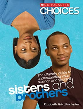 Sisters and Brothers: The Ultimate Guide to Understanding Your Siblings and Yourself