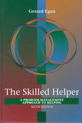 Skilled Helper: A Problem-Management Approach to Helping 9780534349486