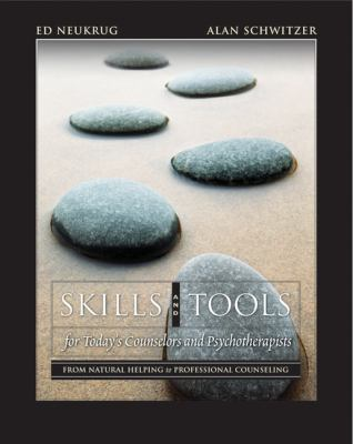 Skills and Tools for Today's Counselors and Psychotherapists: From Natural Helping to Professional Counseling [With DVD] 9780534644901