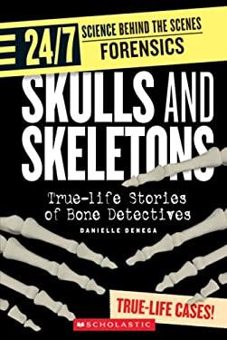 Skulls and Skeletons: True-Life Stories of Bone Detectives 9780531175279