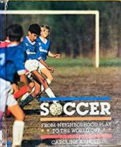 Soccer: From Neighborhood Play to the World Cup 1815443